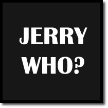 jerry who